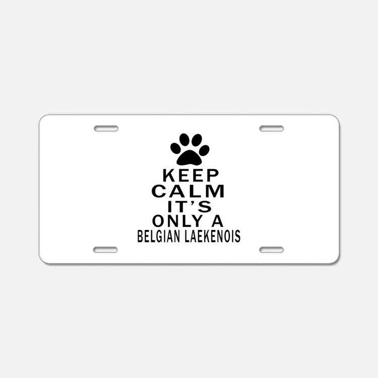 Belgian Laekenois Keep Calm Aluminum License Plate