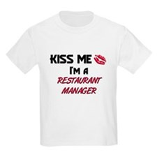 Kiss Me I'm a RESTAURANT MANAGER T-Shirt