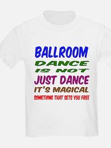 Ballroom dance is not just danc T-Shirt