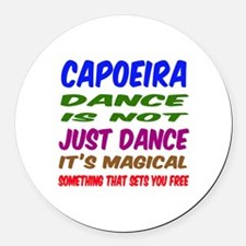 Capoeira dance is not just dance Round Car Magnet