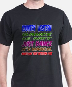 Country Western dance is not just dan T-Shirt