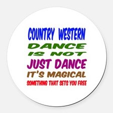 Country Western dance is not just Round Car Magnet