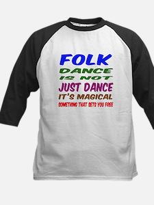 Folk dance is not just dance Tee