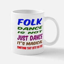 Folk dance is not just dance Mug