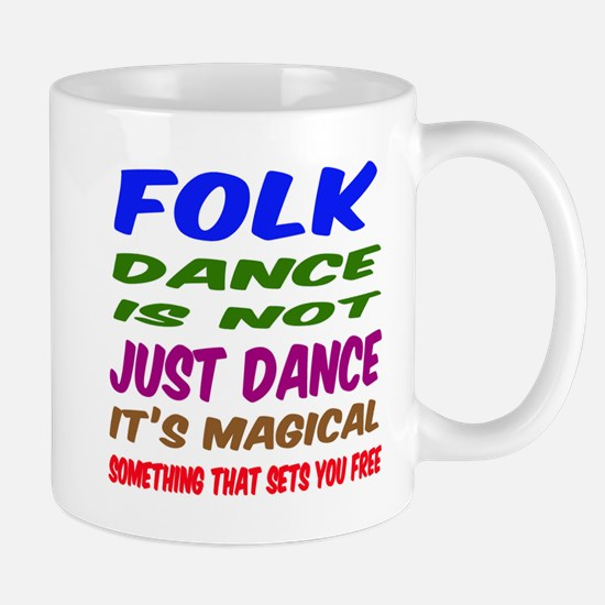 Folk dance is not just dance Mug