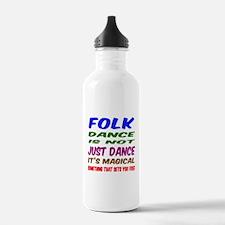 Folk dance is not just Water Bottle