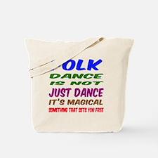 Folk dance is not just dance Tote Bag