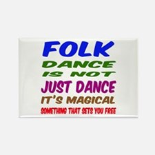Folk dance is not just dance Rectangle Magnet