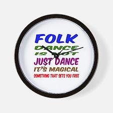 Folk dance is not just dance Wall Clock