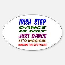 Irish Step dance is not just dance Decal
