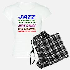 Jazz dance is not just danc Pajamas