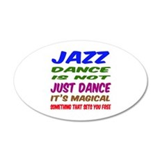 Jazz dance is not just dance Wall Decal