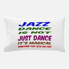 Jazz dance is not just dance Pillow Case