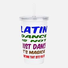 Latin dance is not jus Acrylic Double-wall Tumbler