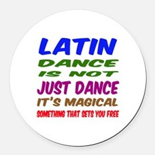 Latin dance is not just dance Round Car Magnet