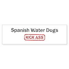 Spanish Water Dogs Kick ass Bumper Bumper Sticker