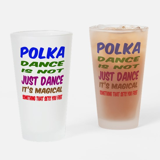 Polka dance is not just dance Drinking Glass