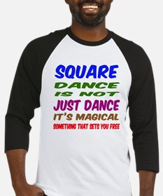 Square dance is not just dance Baseball Jersey