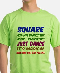Square dance is not just dance T-Shirt