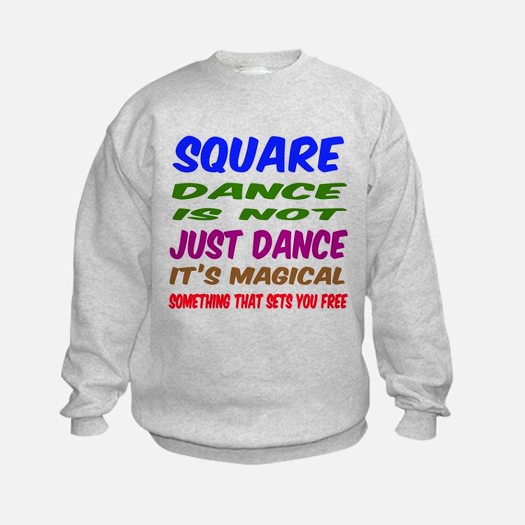 Square dance is not just dance Sweatshirt