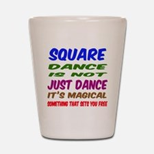 Square dance is not just dance Shot Glass