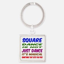 Square dance is not just dance Square Keychain