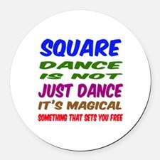 Square dance is not just dance Round Car Magnet