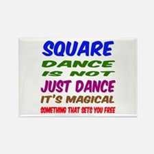 Square dance is not just dance Rectangle Magnet