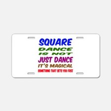 Square dance is not just da Aluminum License Plate