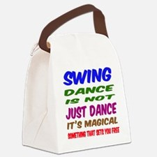 Swing dance is not just dance Canvas Lunch Bag