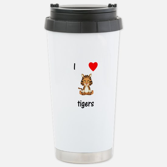 I love tigers Stainless Steel Travel Mug
