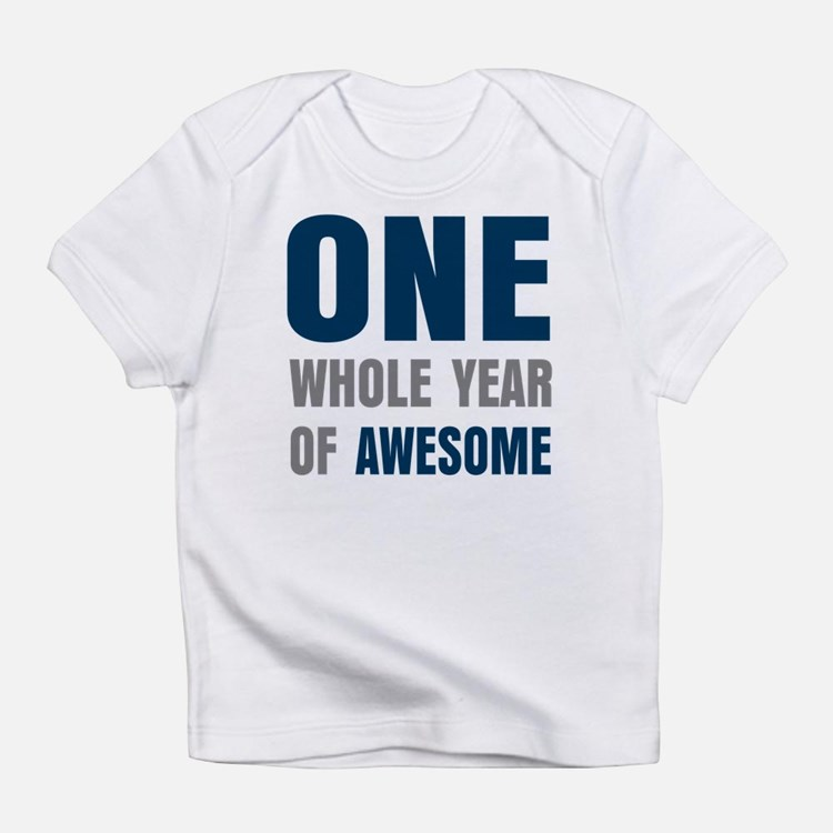One year awesome Infant T-Shirt