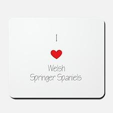 I love Welsh Springer Spaniels Mousepad