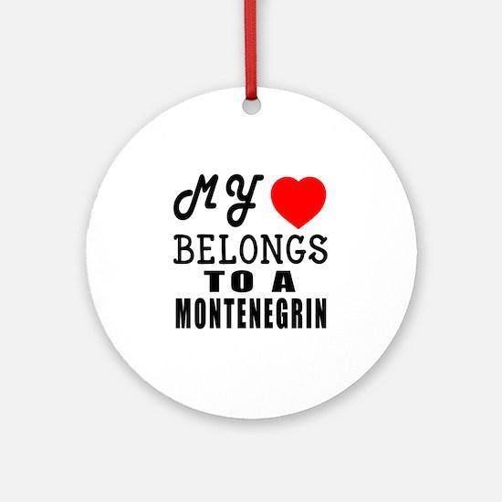 I Love Montenegrin Round Ornament