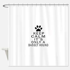 Basset Hound Keep Calm Designs Shower Curtain