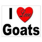 I Love Goats for Goat Lovers Small Poster