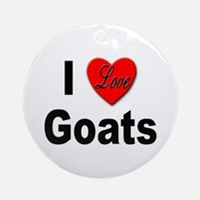 I Love Goats for Goat Lovers Ornament (Round)