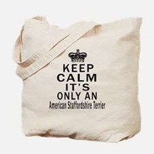 American Staffordshire Terrier Keep Calm Tote Bag