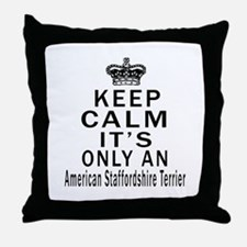 American Staffordshire Terrier Keep C Throw Pillow
