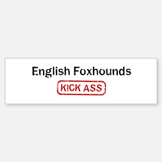 English Foxhounds Kick ass Bumper Bumper Bumper Sticker