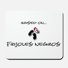 Raised on... Frijoles Negros Mousepad