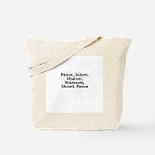 Peace, Salam, Shalom, Namaste Tote Bag