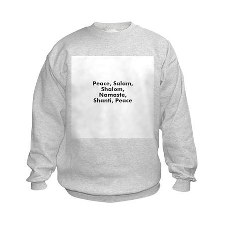 Peace, Salam, Shalom, Namaste Kids Sweatshirt