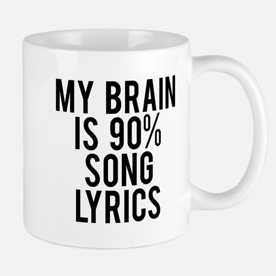 My brain is 90% song lyrics Mug