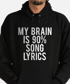 My brain is 90% song lyrics Hoodie