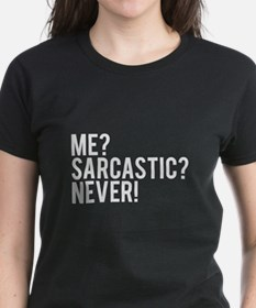 Me? Sarcastic? Never! Tee