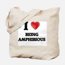 I Love BEING AMPHIBIOUS Tote Bag