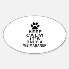 Keep Calm And Weimaraner Sticker (Oval)