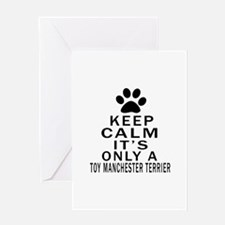 Keep Calm And Toy Manchester Terrier Greeting Card