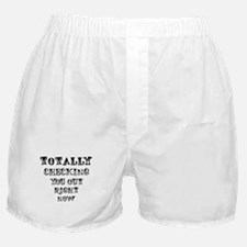 Totally Checking You Out! Boxer Shorts